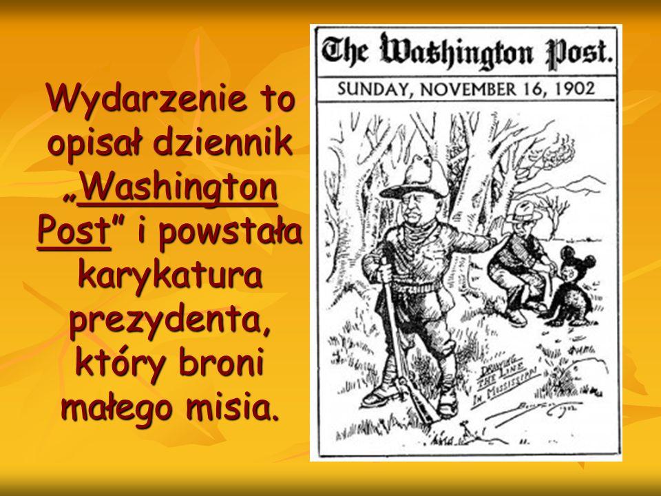 """Wydarzenie to opisał dziennik """"Washington Post i powstała karykatura prezydenta, który broni małego misia."""