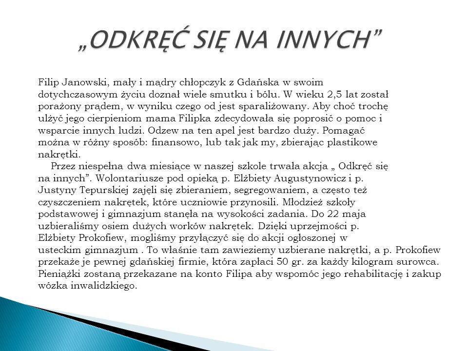 """""""ODKRĘĆ SIĘ NA INNYCH Filip Janowski, mały i mądry chłopczyk z Gdańska w swoim."""