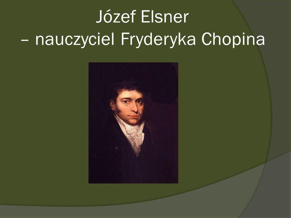 Józef Elsner – nauczyciel Fryderyka Chopina