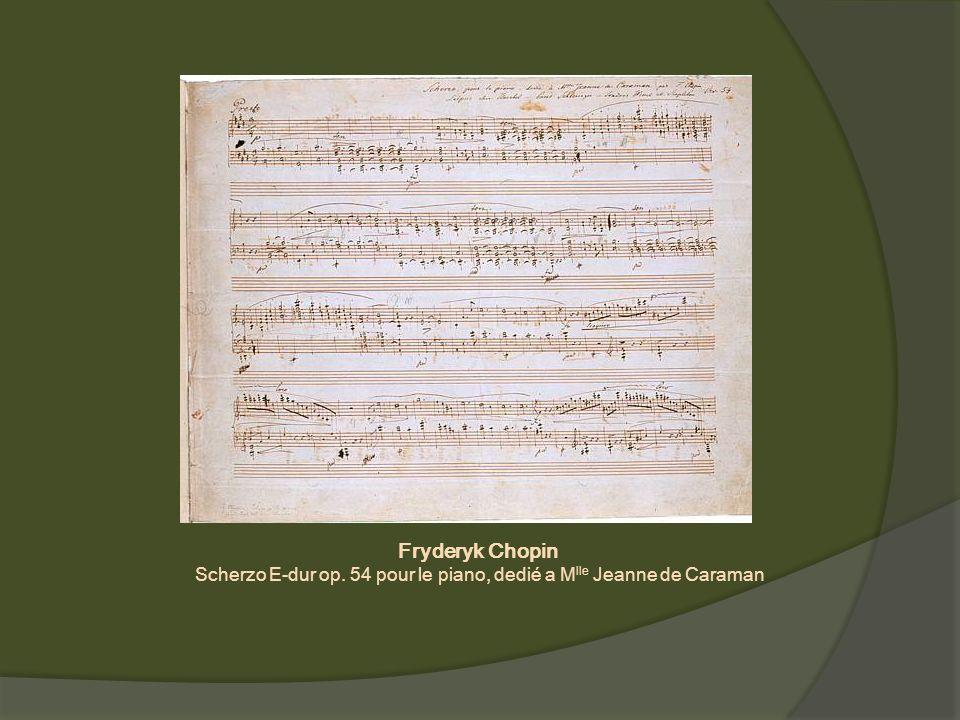 Scherzo E-dur op. 54 pour le piano, dedié a Mlle Jeanne de Caraman