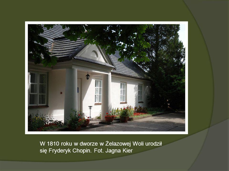 W 1810 roku w dworze w Żelazowej Woli urodził się Fryderyk Chopin. Fot