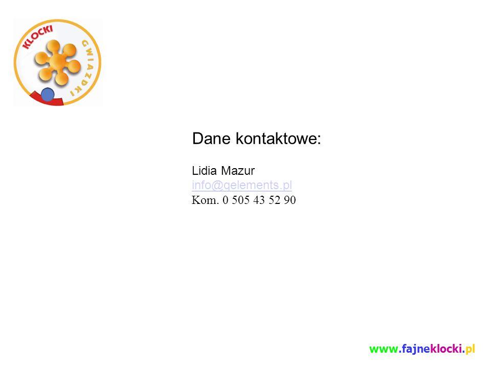 Dane kontaktowe: Lidia Mazur info@qelements.pl Kom. 0 505 43 52 90