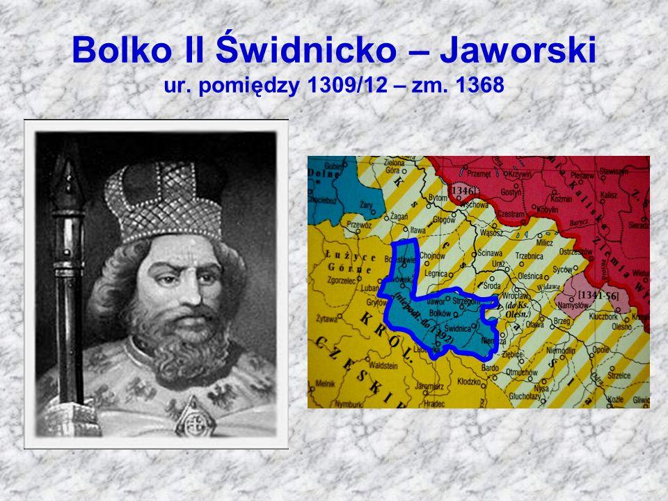 Bolko II Świdnicko – Jaworski ur. pomiędzy 1309/12 – zm. 1368