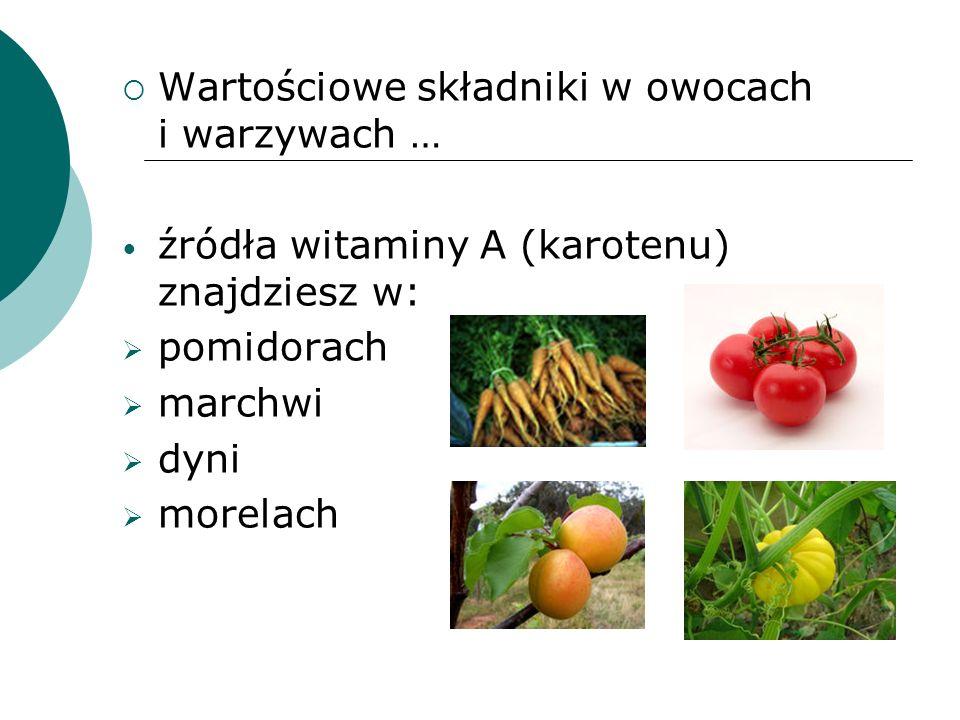 Wartościowe składniki w owocach i warzywach …