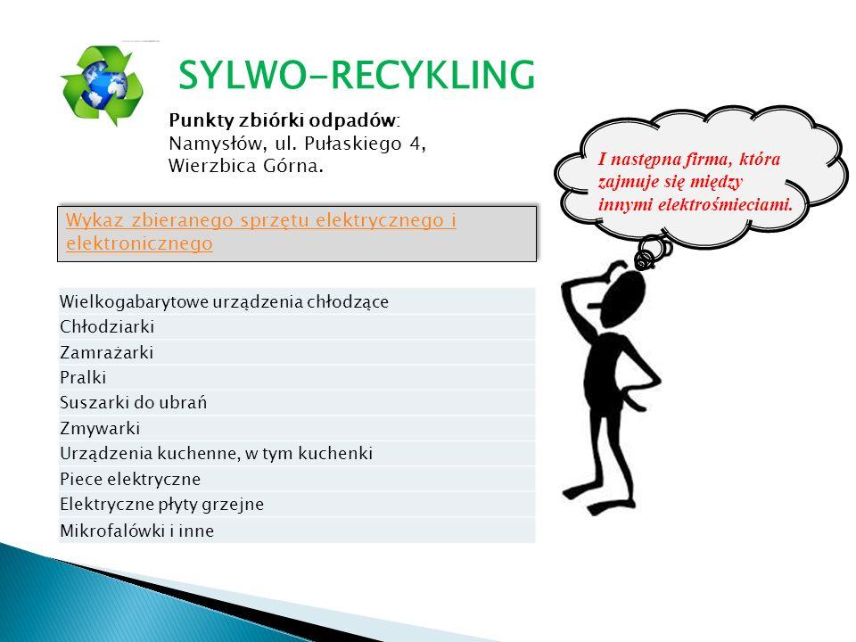 SYLWO-RECYKLING Punkty zbiórki odpadów: Namysłów, ul. Pułaskiego 4,