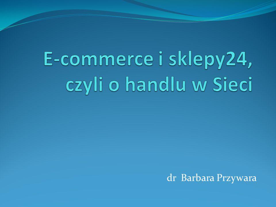 E-commerce i sklepy24, czyli o handlu w Sieci
