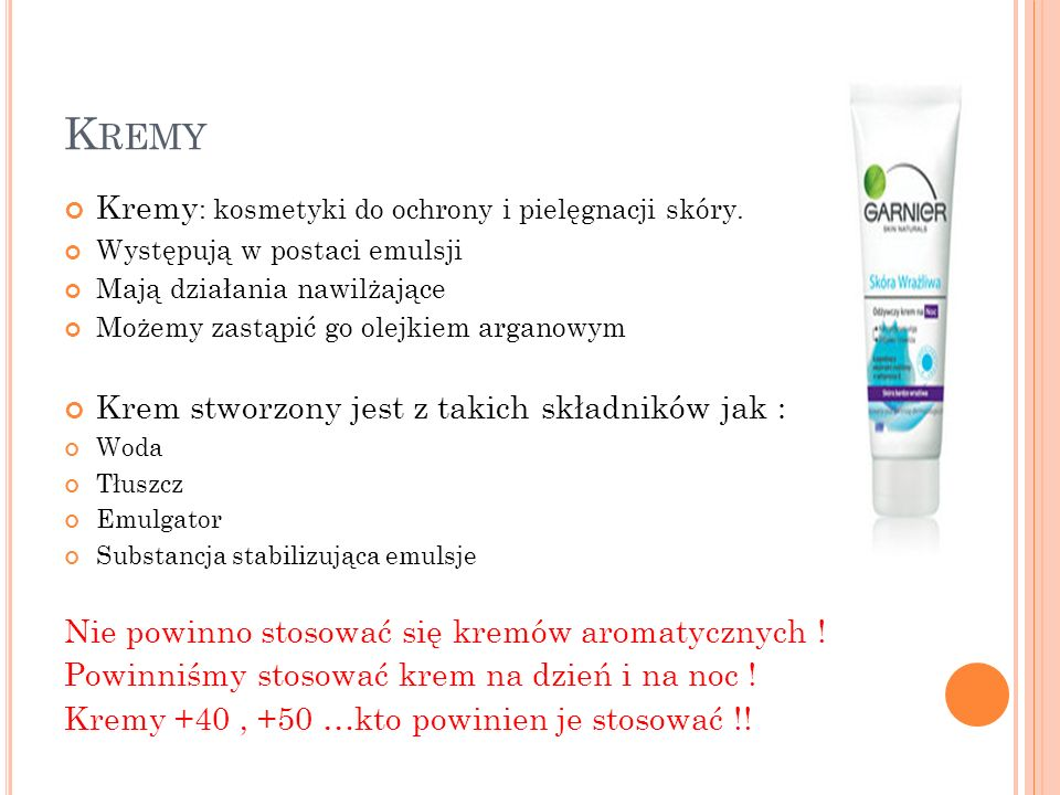 Kremy Kremy: kosmetyki do ochrony i pielęgnacji skóry.