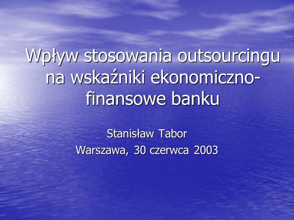 Wpływ stosowania outsourcingu na wskaźniki ekonomiczno-finansowe banku