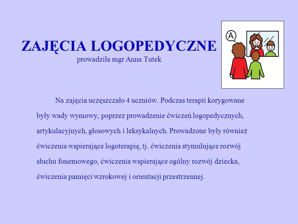 ZAJĘCIA LOGOPEDYCZNE prowadziła mgr Anna Tutek