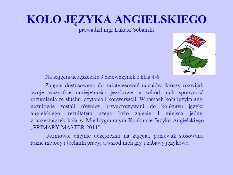 KOŁO JĘZYKA ANGIELSKIEGO prowadził mgr Łukasz Sobański