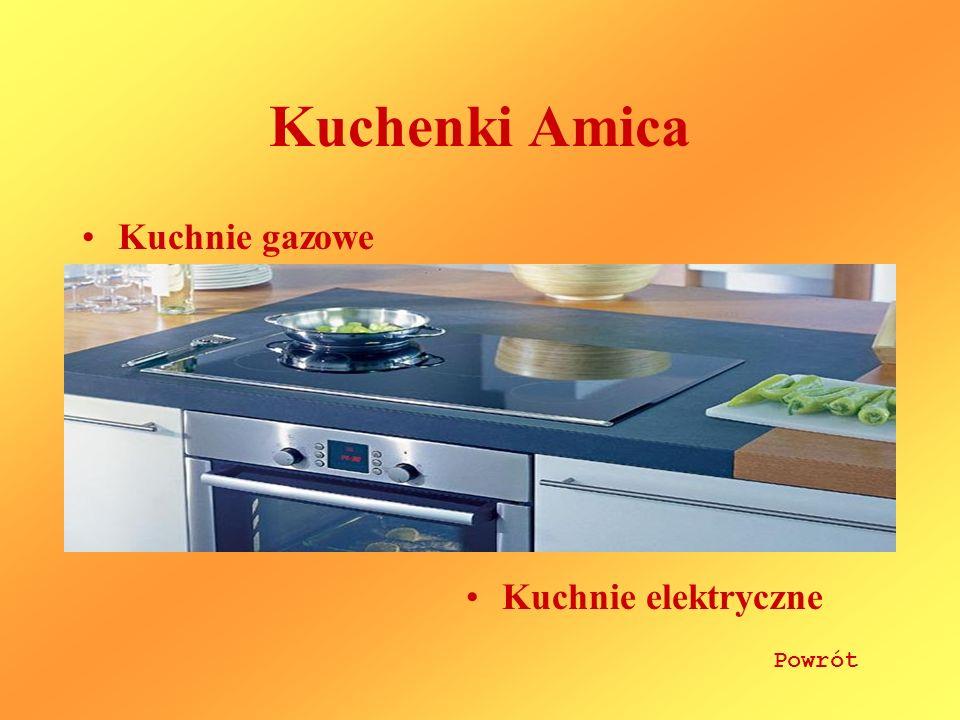 Kuchenki Amica Kuchnie gazowe Kuchnie elektryczne Powrót