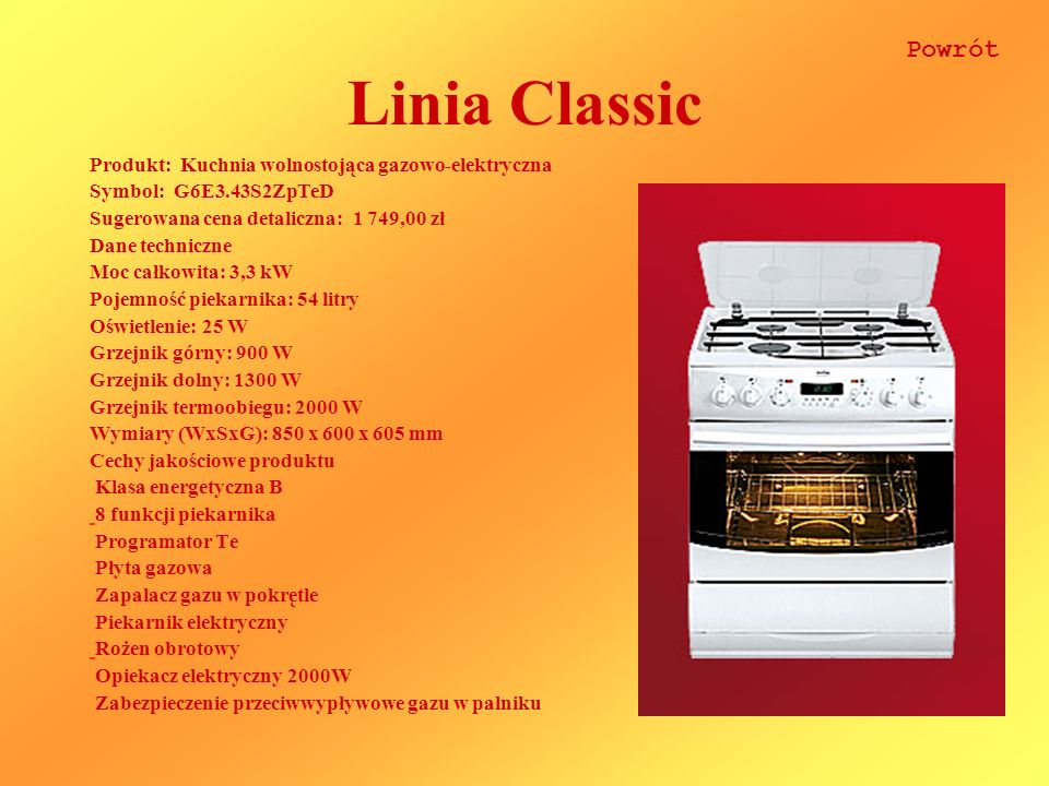 Linia Classic Powrót Produkt: Kuchnia wolnostojąca gazowo-elektryczna