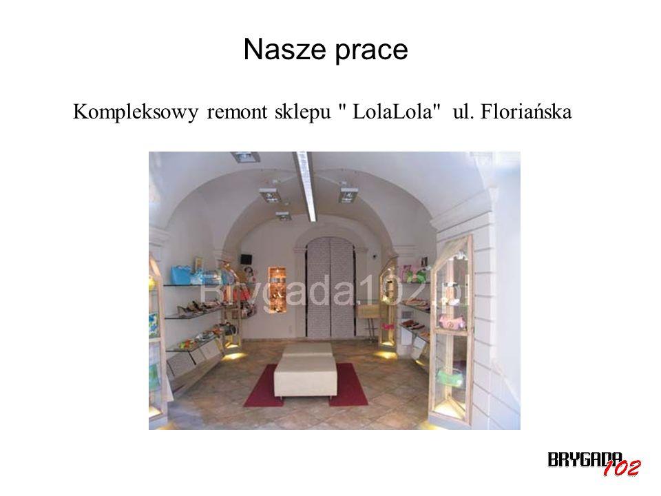 Nasze prace Kompleksowy remont sklepu LolaLola ul. Floriańska