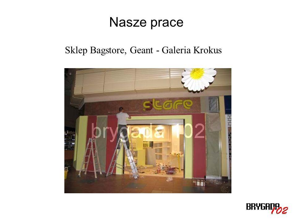 Nasze prace Sklep Bagstore, Geant - Galeria Krokus