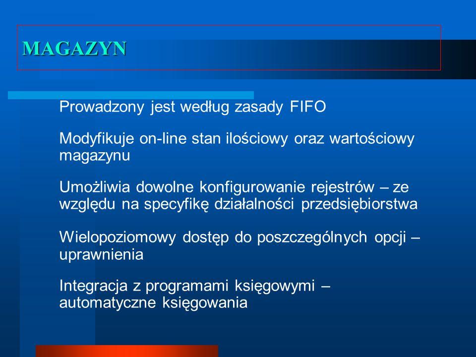 MAGAZYN Prowadzony jest według zasady FIFO