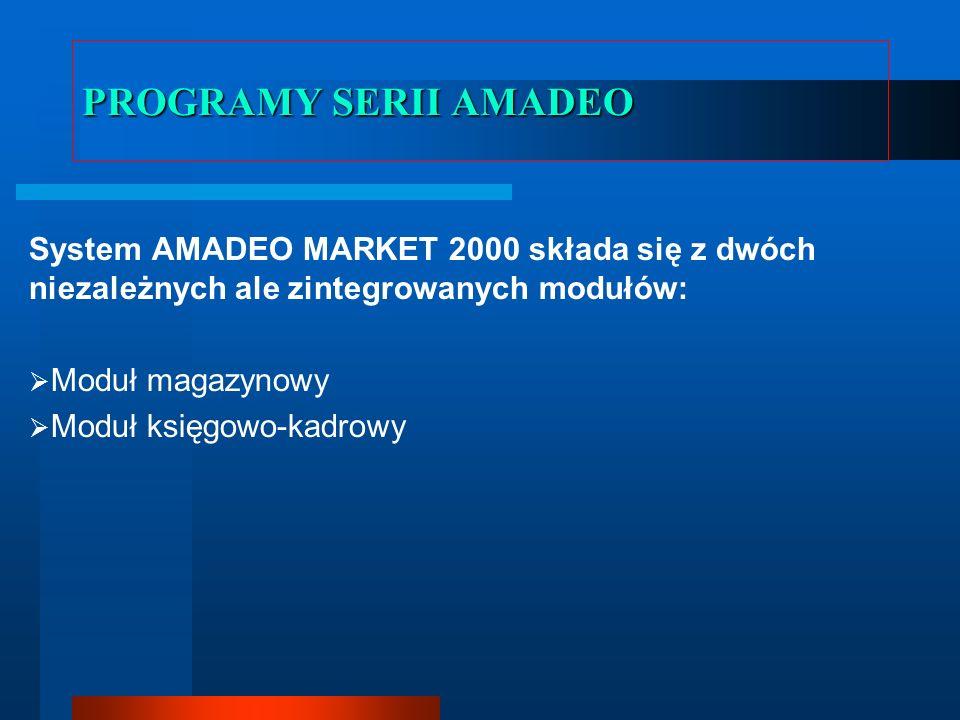 PROGRAMY SERII AMADEO System AMADEO MARKET 2000 składa się z dwóch niezależnych ale zintegrowanych modułów: