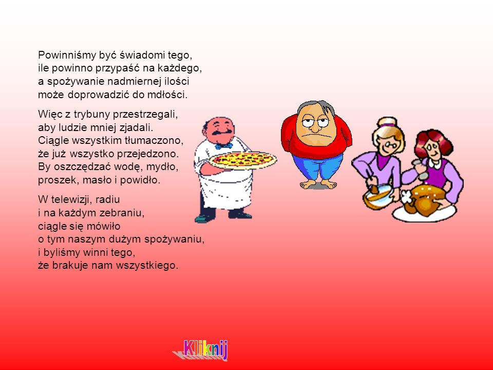 Powinniśmy być świadomi tego, ile powinno przypaść na każdego, a spożywanie nadmiernej ilości może doprowadzić do mdłości.