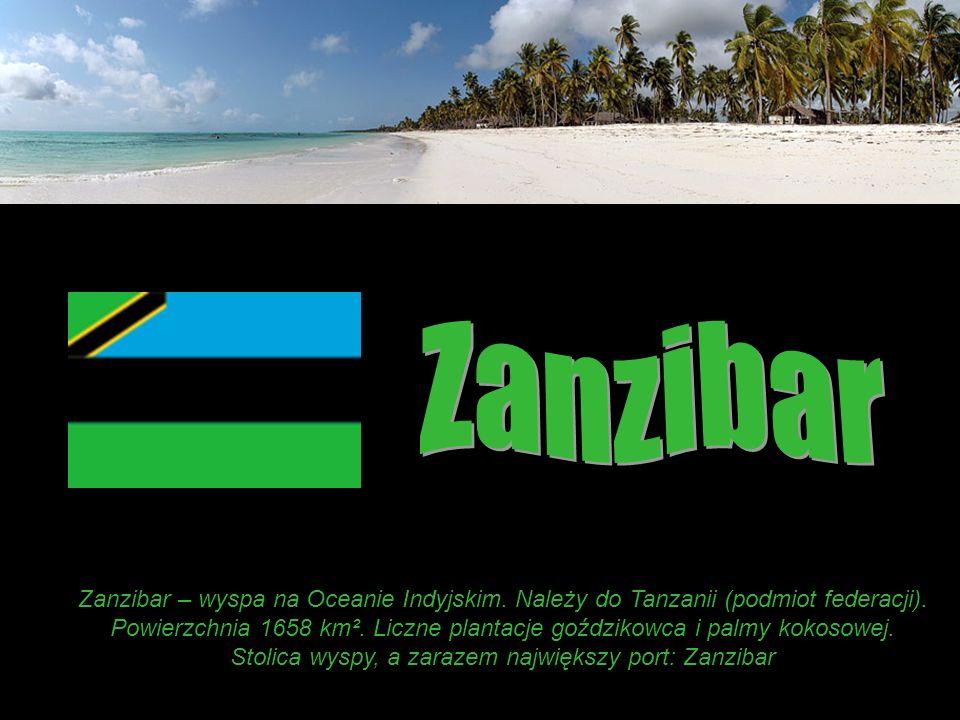 Stolica wyspy, a zarazem największy port: Zanzibar