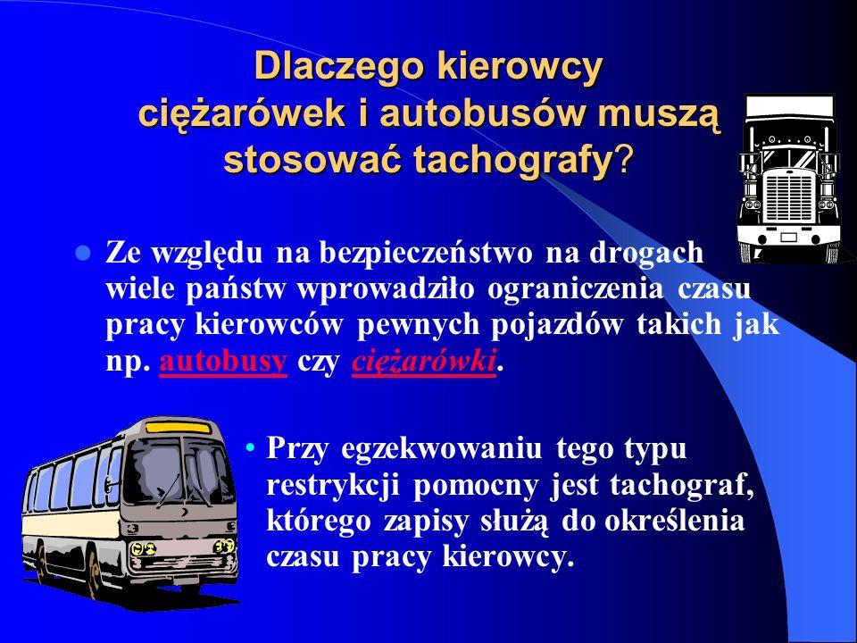Dlaczego kierowcy ciężarówek i autobusów muszą stosować tachografy