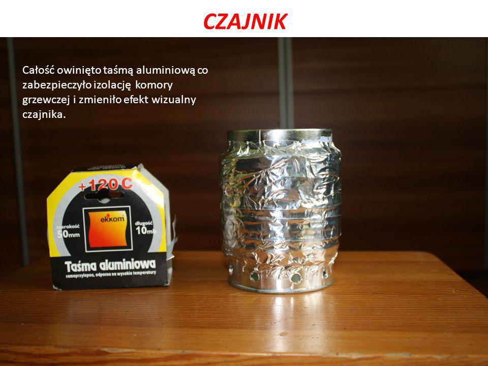 CZAJNIK Całość owinięto taśmą aluminiową co zabezpieczyło izolację komory grzewczej i zmieniło efekt wizualny czajnika.