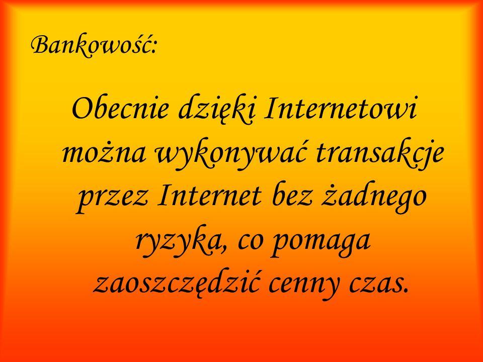 Bankowość: Obecnie dzięki Internetowi można wykonywać transakcje przez Internet bez żadnego ryzyka, co pomaga zaoszczędzić cenny czas.