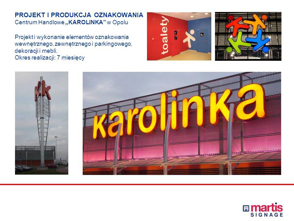 """PROJEKT I PRODUKCJA OZNAKOWANIA Centrum Handlowe """"KAROLINKA w Opolu Projekt i wykonanie elementów oznakowania wewnętrznego, zewnętrznego i parkingowego, dekoracji i mebli."""