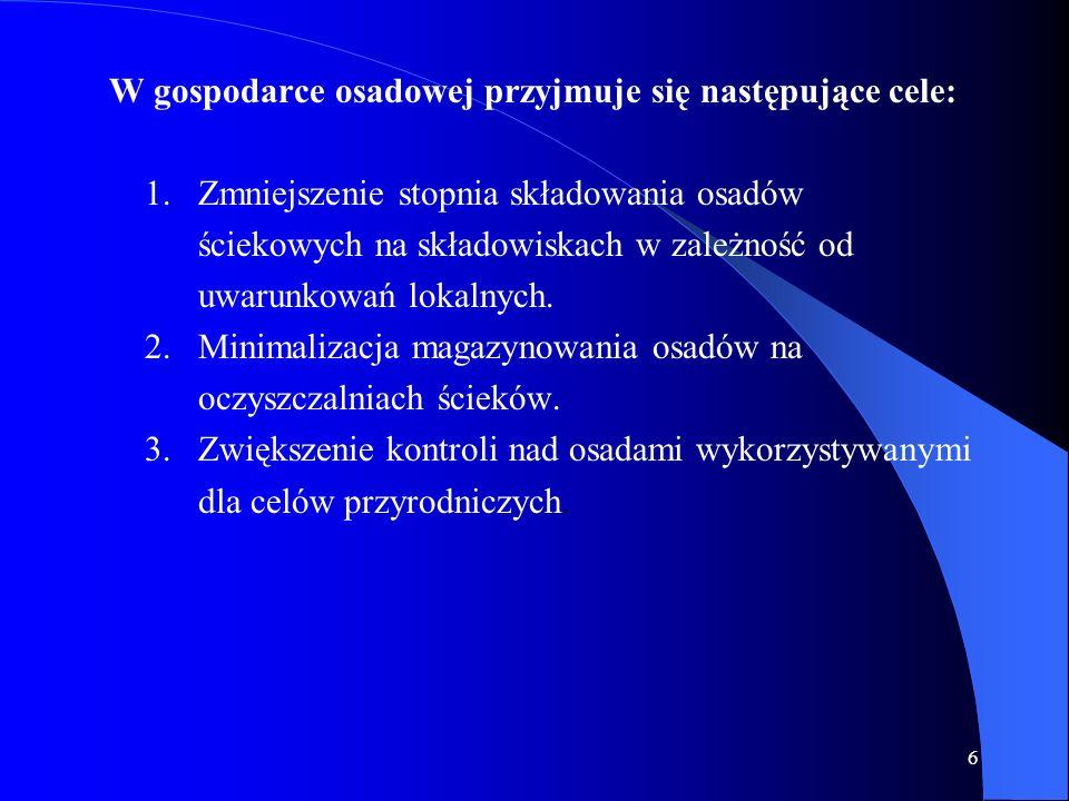 W gospodarce osadowej przyjmuje się następujące cele: