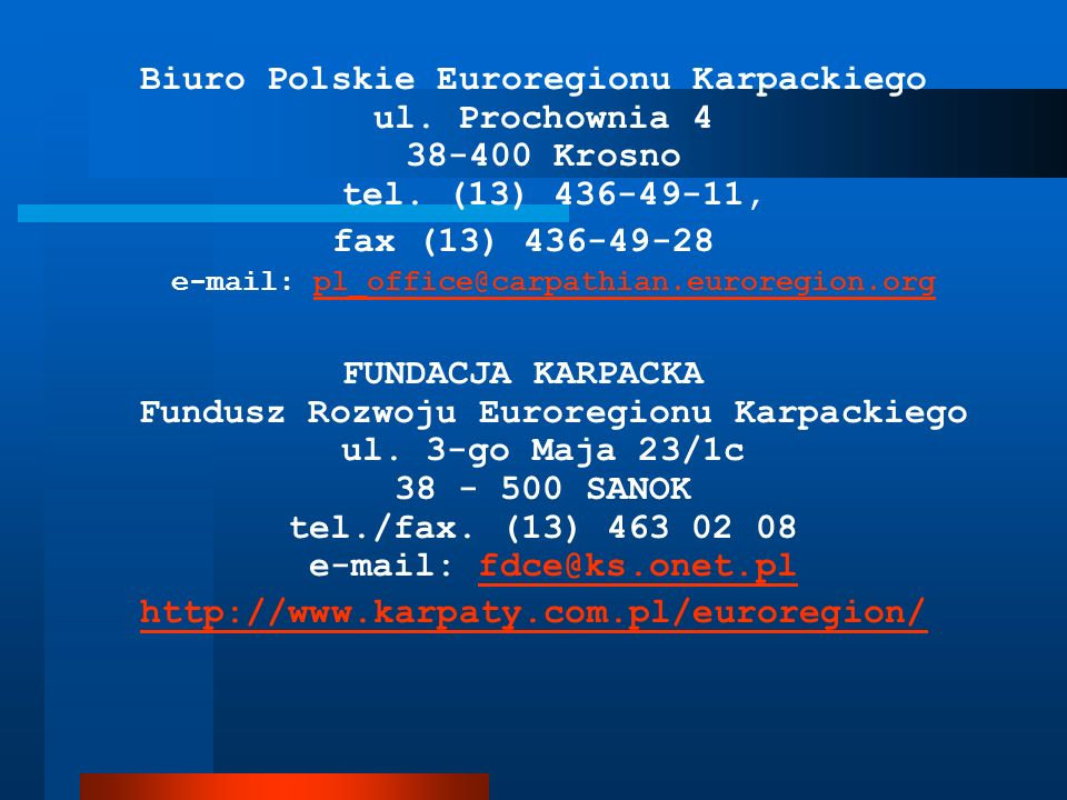 fax (13) 436-49-28 e-mail: pl_office@carpathian.euroregion.org