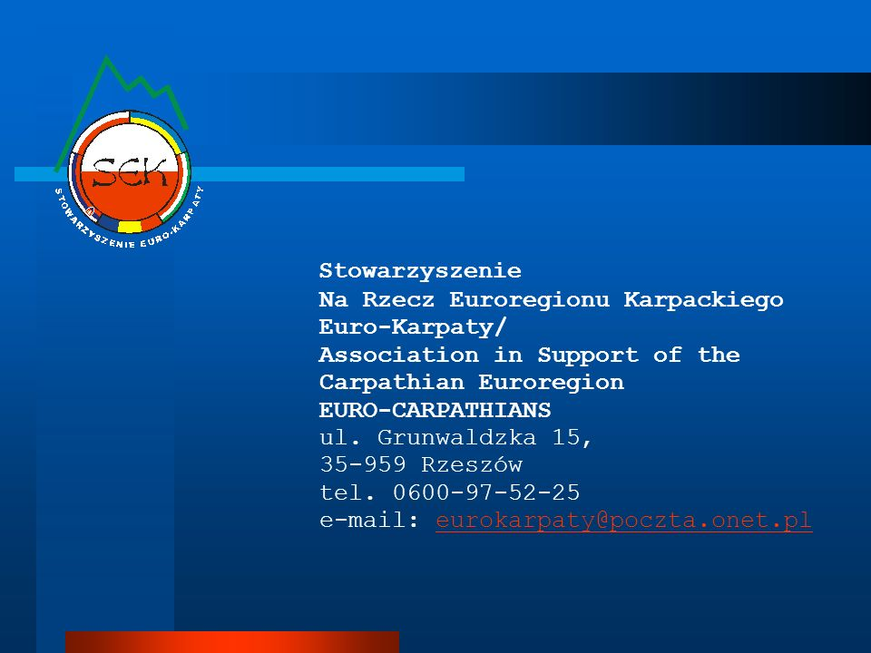 Stowarzyszenie Na Rzecz Euroregionu Karpackiego Euro-Karpaty/ Association in Support of the Carpathian Euroregion EURO-CARPATHIANS ul.