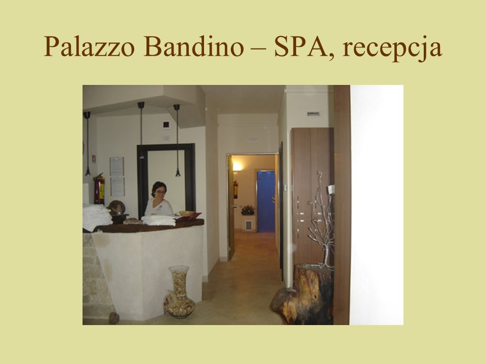 Palazzo Bandino – SPA, recepcja