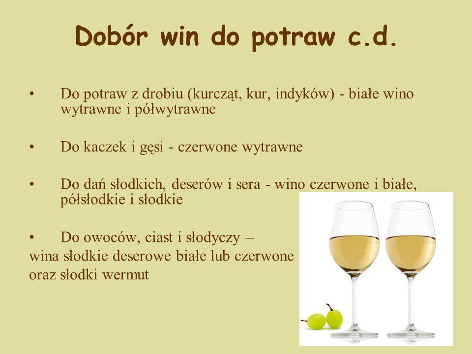 Dobór win do potraw c.d. Do potraw z drobiu (kurcząt, kur, indyków) - białe wino wytrawne i półwytrawne.