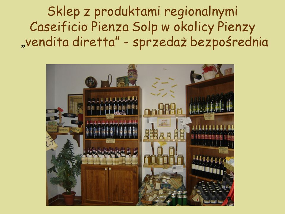 """Sklep z produktami regionalnymi Caseificio Pienza Solp w okolicy Pienzy """"vendita diretta - sprzedaż bezpośrednia"""