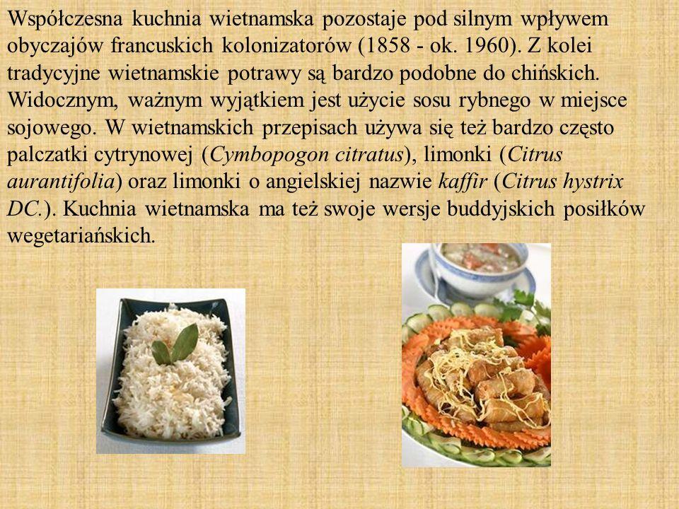 Współczesna kuchnia wietnamska pozostaje pod silnym wpływem obyczajów francuskich kolonizatorów (1858 - ok.