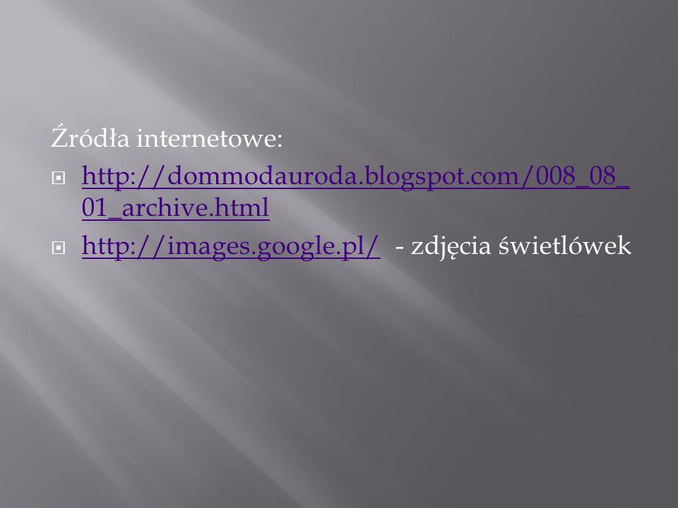 Źródła internetowe: http://dommodauroda.blogspot.com/008_08_01_archive.html.