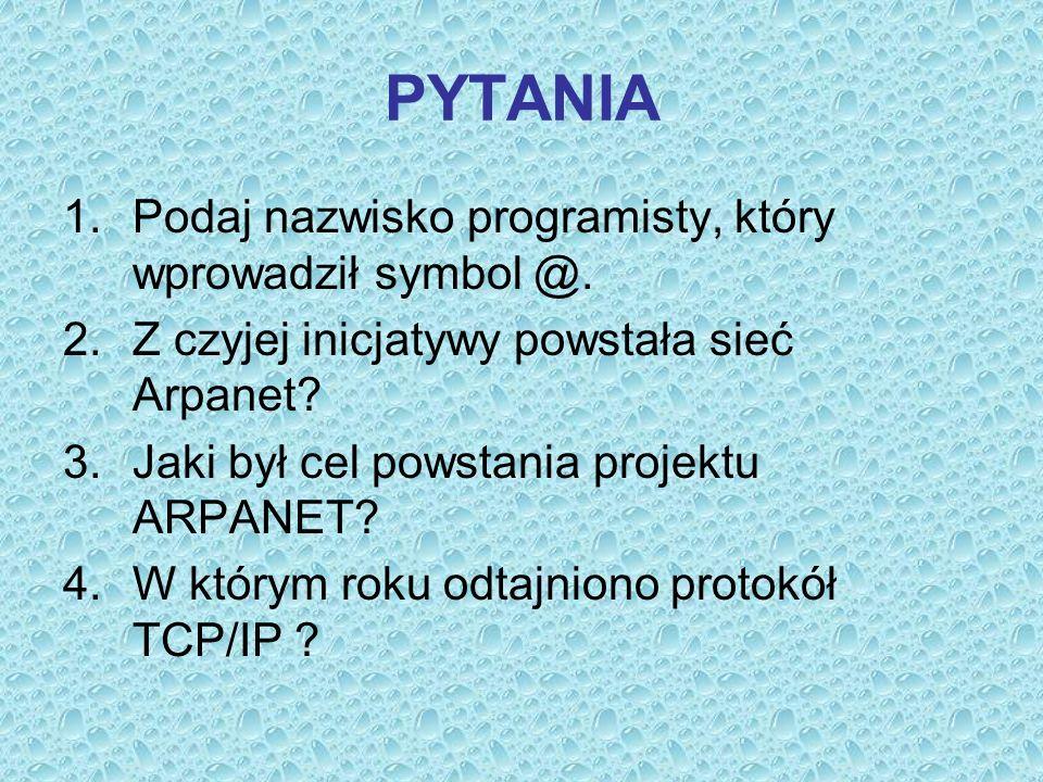 PYTANIA Podaj nazwisko programisty, który wprowadził symbol @.