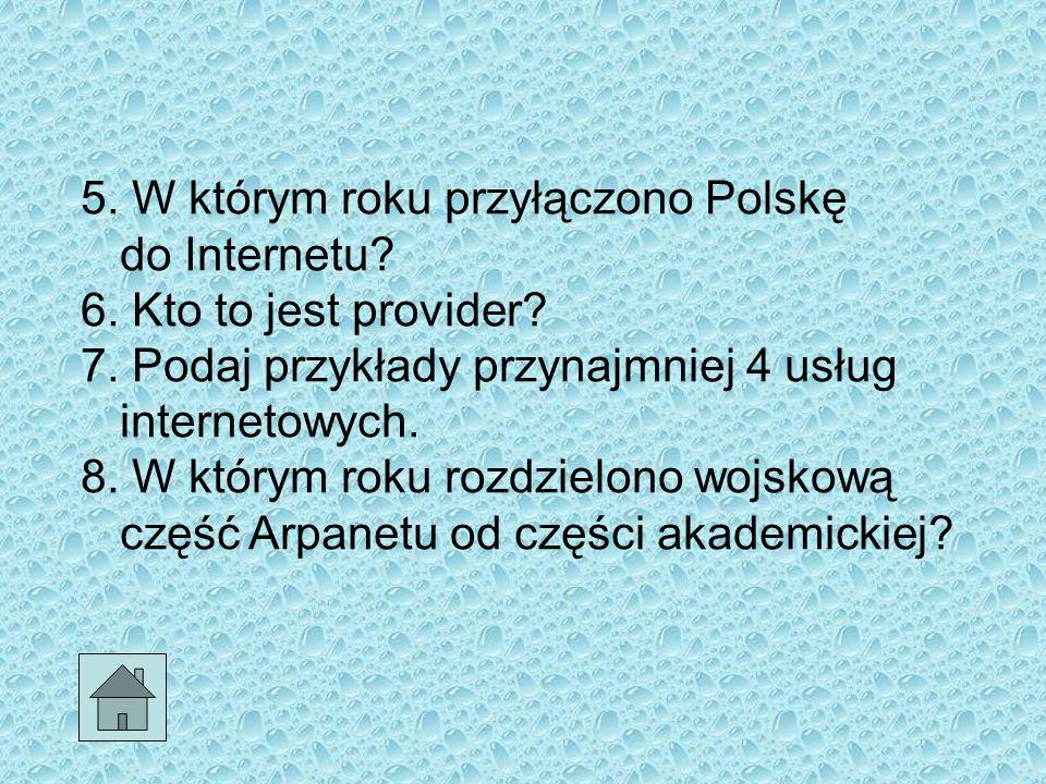 5. W którym roku przyłączono Polskę do Internetu