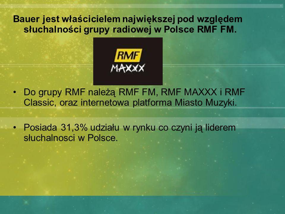 Bauer jest właścicielem największej pod względem słuchalności grupy radiowej w Polsce RMF FM.