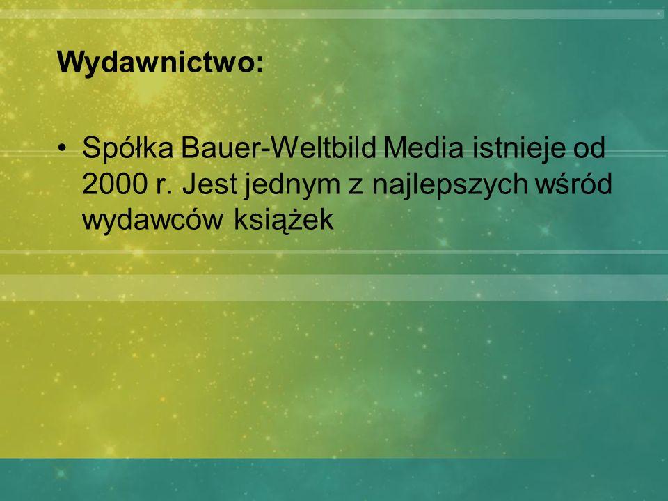 Wydawnictwo: Spółka Bauer-Weltbild Media istnieje od 2000 r.
