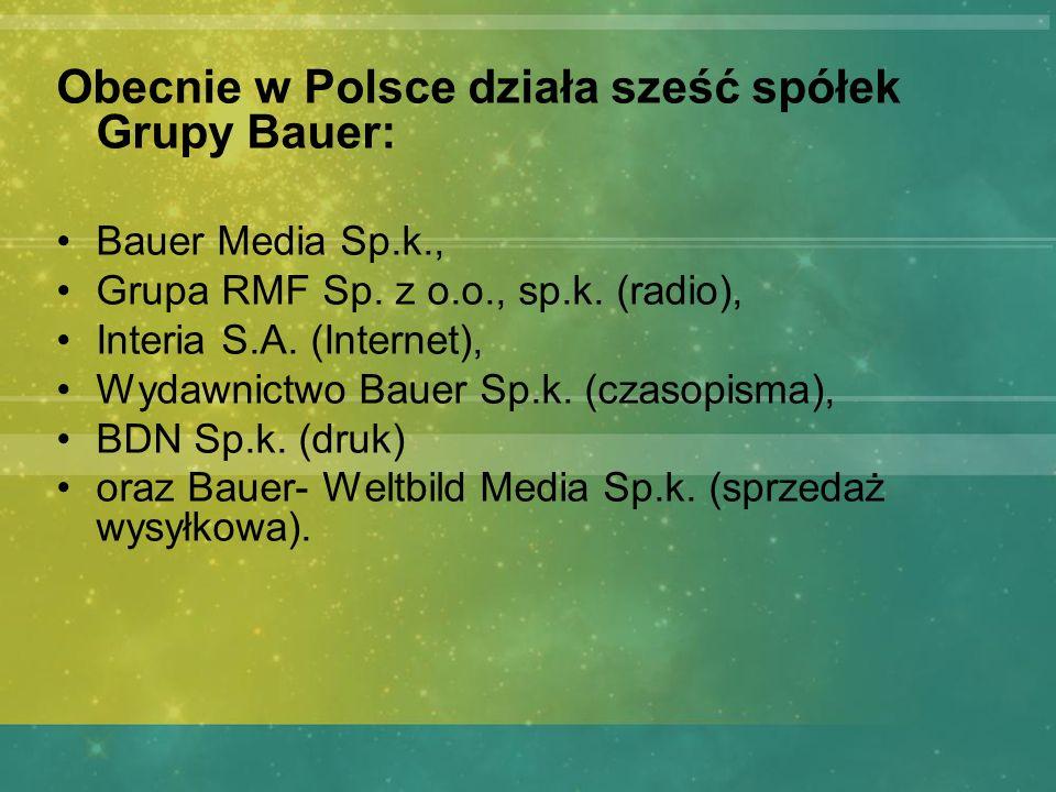 Obecnie w Polsce działa sześć spółek Grupy Bauer: