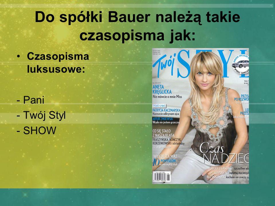Do spółki Bauer należą takie czasopisma jak: