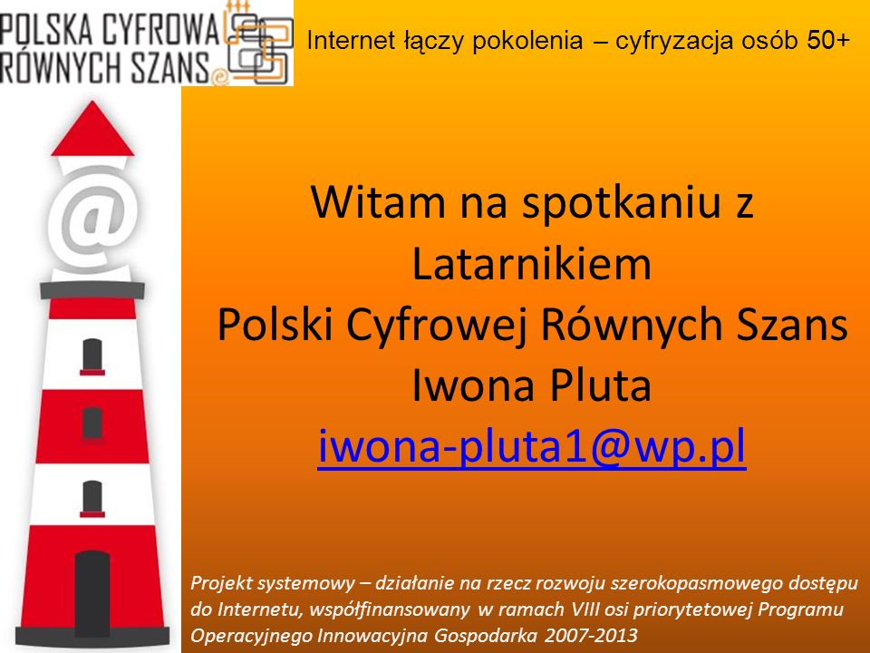 Witam na spotkaniu z Latarnikiem Polski Cyfrowej Równych Szans