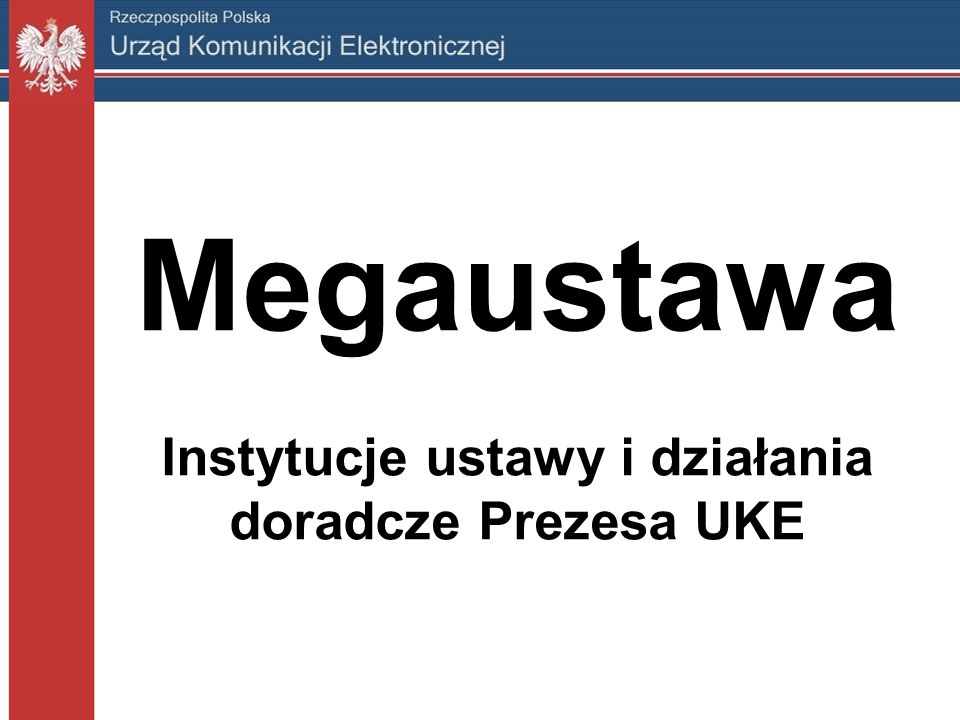 Megaustawa Instytucje ustawy i działania doradcze Prezesa UKE