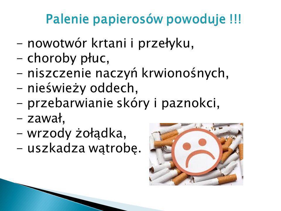 Palenie papierosów powoduje !!!
