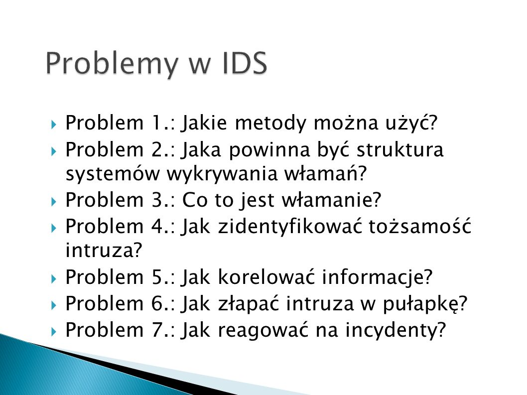 Problemy w IDS Problem 1.: Jakie metody można użyć