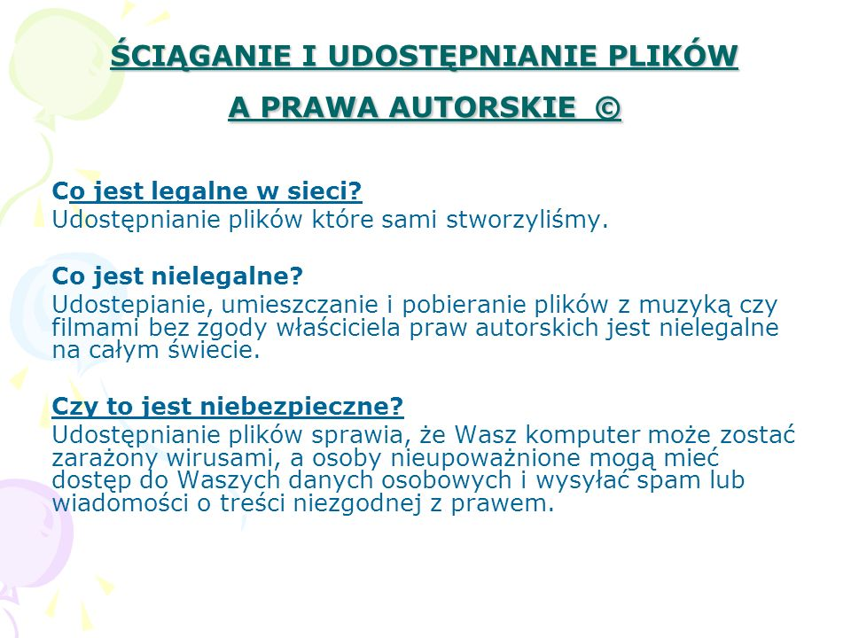 ŚCIĄGANIE I UDOSTĘPNIANIE PLIKÓW A PRAWA AUTORSKIE ©