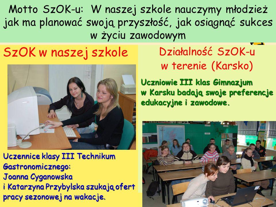 Motto SzOK-u: W naszej szkole nauczymy młodzież jak ma planować swoją przyszłość, jak osiągnąć sukces w życiu zawodowym