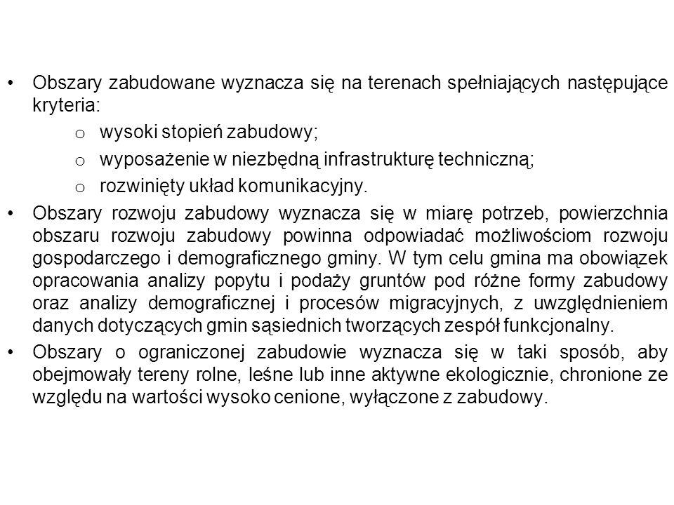 Obszary zabudowane wyznacza się na terenach spełniających następujące kryteria: