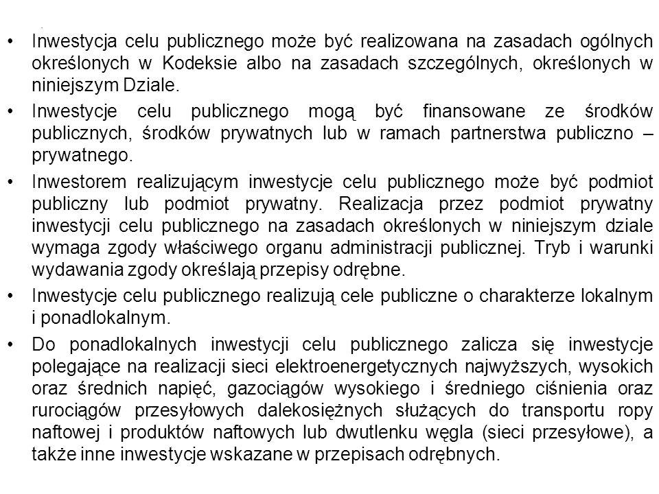 Inwestycja celu publicznego może być realizowana na zasadach ogólnych określonych w Kodeksie albo na zasadach szczególnych, określonych w niniejszym Dziale.