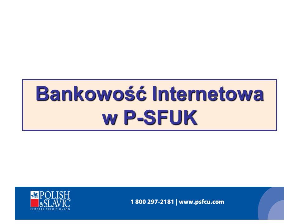 Bankowość Internetowa w P-SFUK