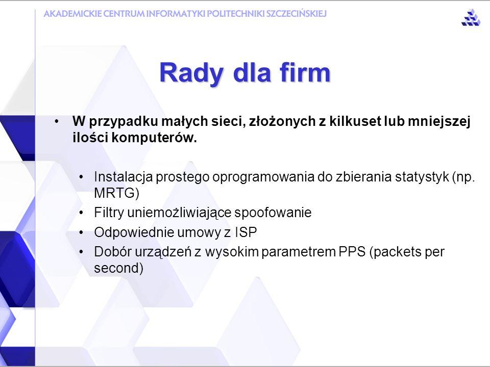 Rady dla firm W przypadku małych sieci, złożonych z kilkuset lub mniejszej ilości komputerów.